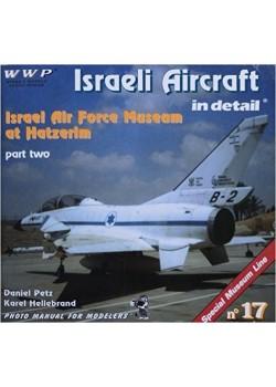 ISRAELI AIRCRAFTS IN DETAIL - AF MUSEUM AT HATZERIM - T2 - WWP - Livre