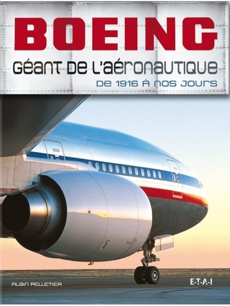 BOEING GEANT DE L'AERONAUTIQUE DE 1916 A NOS JOURS
