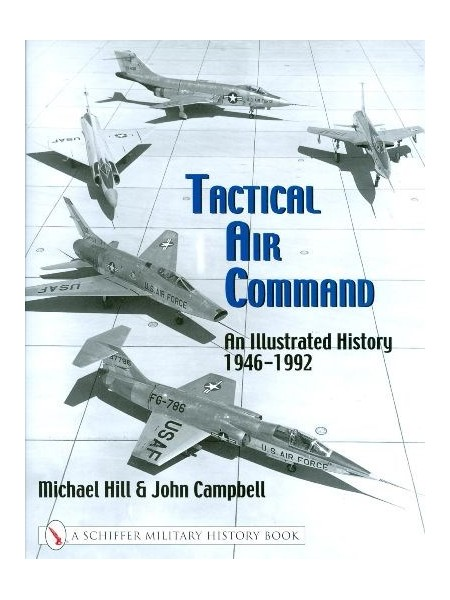 TACTICAL AIR COMMAND : AN ILLUSTRATED HISTORY 1956-1992