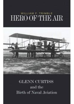 GLENN CURTISS - HERO OF THE AIR - Livre
