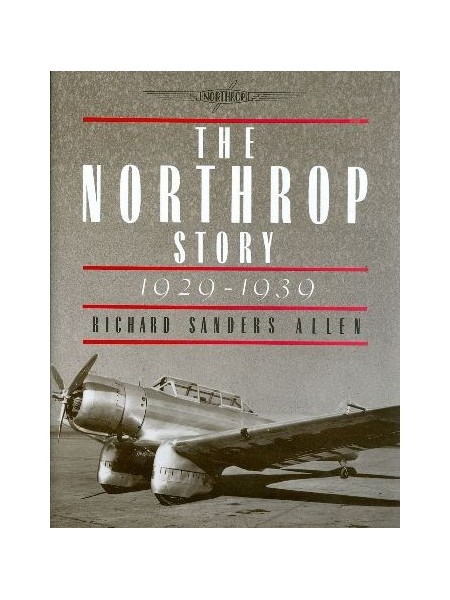 THE NORTHROP STORY 1929-1939