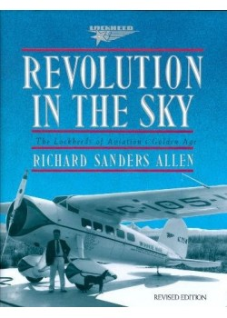 REVOLUTION IN THE SKY : THE LOOKHEEDS OF AVIATION GOLDEN AGE