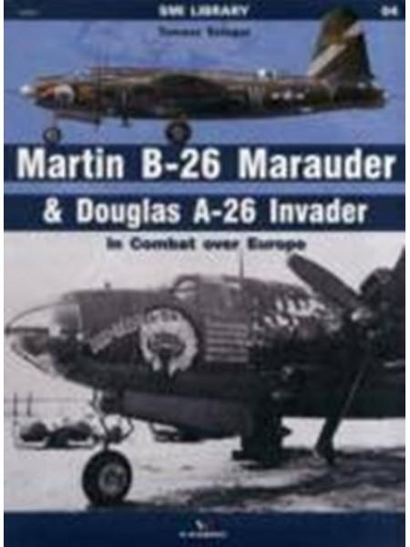 MARTIN B-26 MARAUDER & DOUGLAS A-26 INVADER IN COMBAT OVER EUROPE - Livre