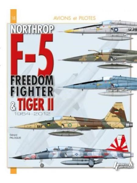 NORTHROP F-5 DU DREEDOM FIGHTER AU TIGER II - AVIONS ET PILOTES - Livre