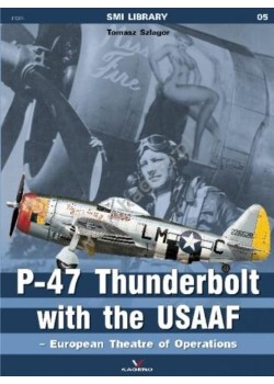 P-47 THUNDERBOLT WITH THE USAAF - EUROPEAN THEATRE OF OPERATION - Livre