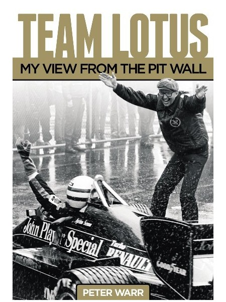 TEAM LOTUS - MY VIEW FROM THE PIT WALL - PETER WARR