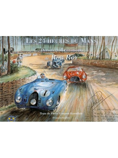 LES 24 HEURES DU MANS DESSINS & ILLUSTRATIONS DE ROB ROY