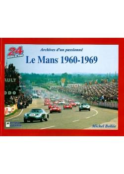 LE MANS 1960 1969 ARCHIVES D UN PASSIONNE