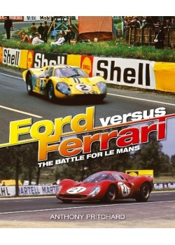 FORD VERSUS FERRARI - THE BATTLE FOR LE MANS AND ... SUPREMACY