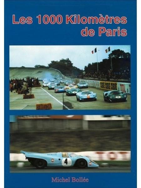 LES 1000 KMS DE PARIS - Livre de Michel Bollée