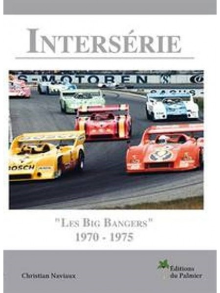 "INTERSERIE ""LES BIG BANGERS"" 1970-1975"
