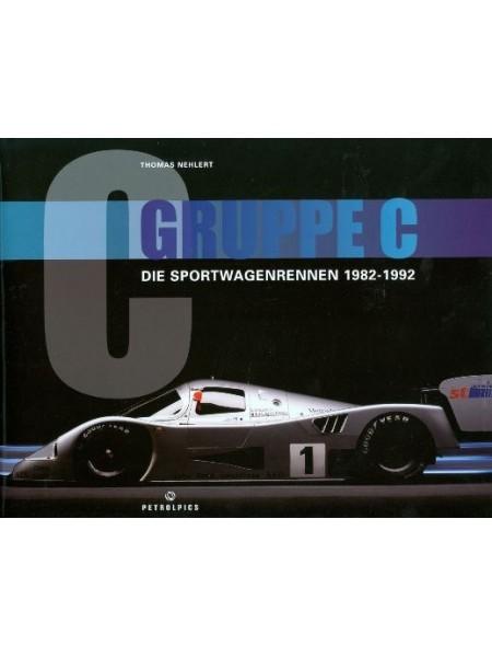 GRUPPE C DIE SPORTWAGENRENNEN 1982-1992