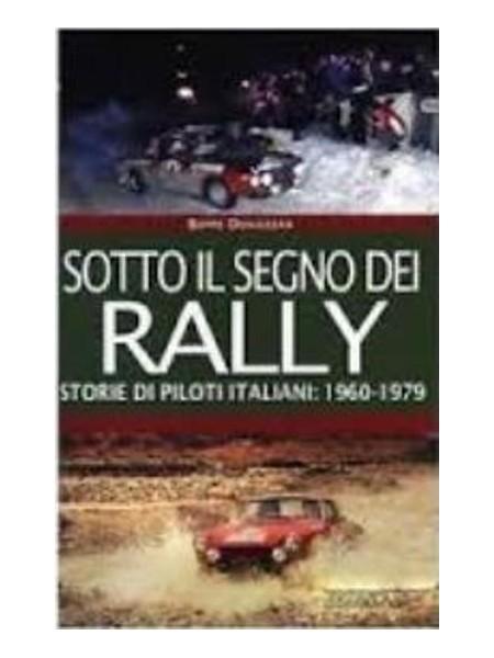 SOTTO IL SEGNO DEI RALLY-STORIE DI PILOTI ITALIANI 1960-1979