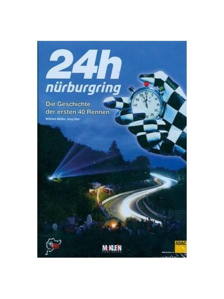 24 H NURBURGRING - DIE GESCHICHTE DER ERSTEN 40 RENNEN