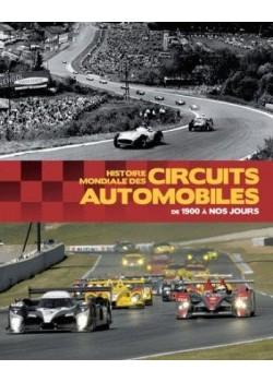 HISTOIRE MONDIALE DES CIRCUITS AUTOMOBILES DE 1900 A NOS JOURS