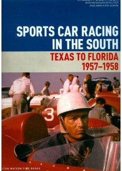 SPORTS CAR RACING IN THE SOUTH - TEXAS TO FLORIDA - 1957-1958