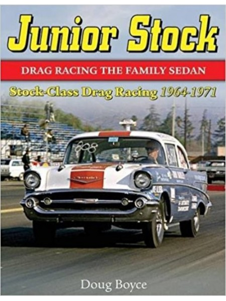 JUNIOR STOCK : DRAG RACING THE SEDAN FAMILY SEDAN