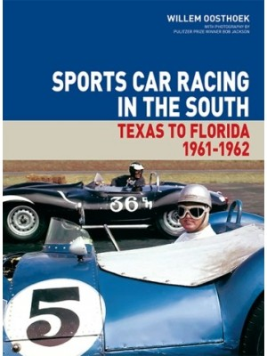 SPORTS CAR RACING IN THE SOUTH - TEXAS TO FLORIDA - 1961-1962