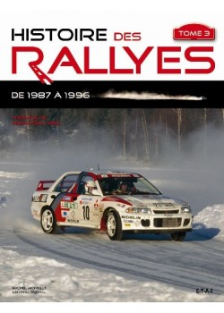 HISTOIRE DES RALLYES TOME 3 1987-1996