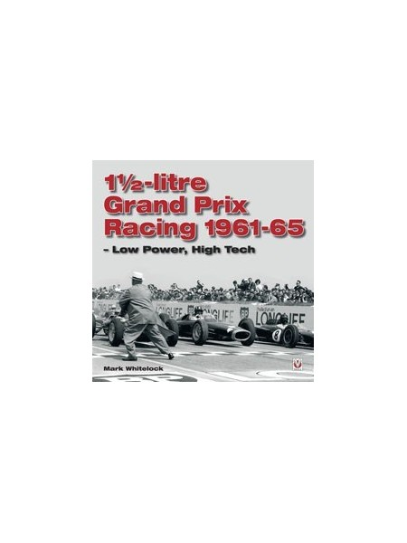 1 1/2- LITRE GRAND PRIX RACING 1961-65 - LOW POWER, HIGH TECH