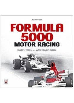 FORMULA 5000 MOTOR RACING - BACK THEN ... AND BACK NOW