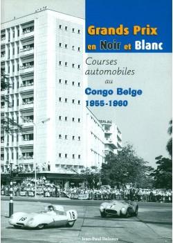 GRANDS PRIX EN NOIR ET BLANC - COURSES AUTO AU CONGOS BELGE 55-60