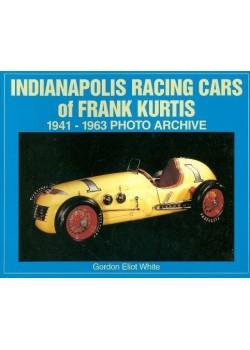 INDIANAPOLIS RACING CARS OF FRANK KURTIS 1941-1963 PHOTO ARCHIVE