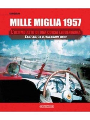 MILLE MIGLIA 1957 - LAST ACT IN A  LEGENDARY RACE