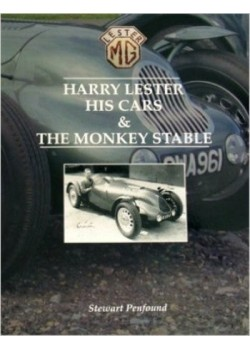 HARRY LESTER, HIS CARS AND THE MONKEY STABLE
