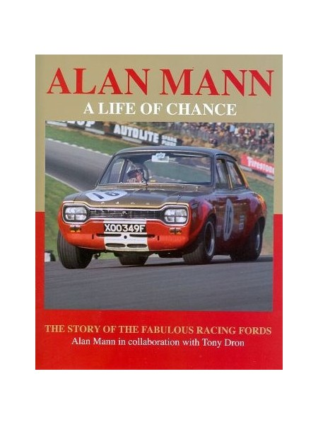 ALAN MANN - A LIFE OF CHANCE - STORY OF THE FABULOUS RACING FORD