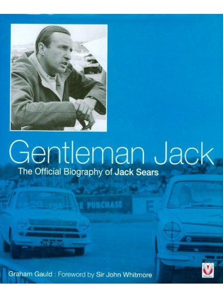 GENTLEMAN JACK - OFFICIAL BIOGRAPHY OF JACK SEARS