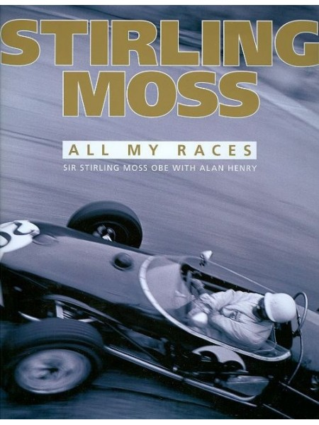 STIRLING MOSS - ALL MY RACES