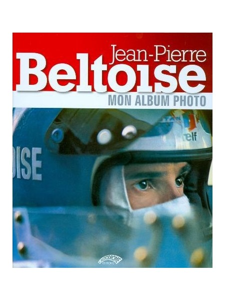 JEAN PIERRE BELTOISE MON ALBUM PHOTO