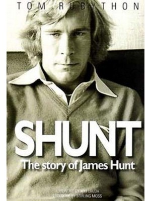 SHUNT : THE STORY OF JAMES HUNT