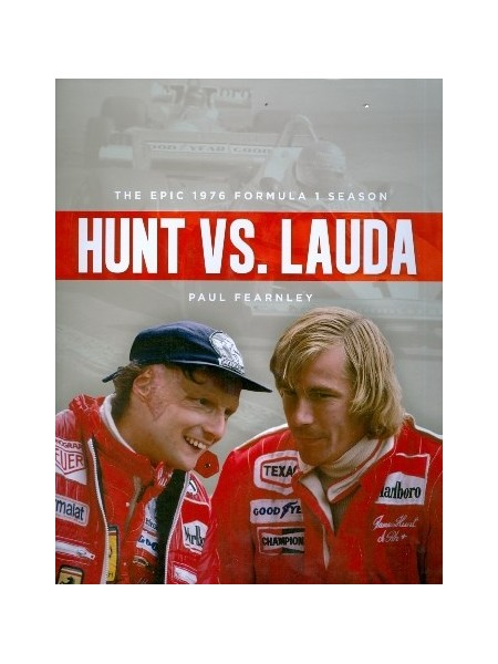 HUNT VS. LAUDA - THE EPIC 1976 FORMULA 1 SEASON