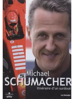 MICHAEL SCHUMACHER ITINERAIRE D'UN SURDOUE