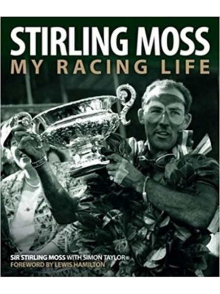 STIRLING MOSS : MY RACING LIFE