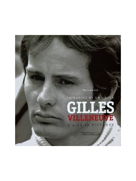 GILLES VILLENEUVE- A LIFE IN PICTURES