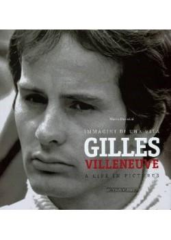 GILLES VILLENEUVE- A LIFE IN PICTURES