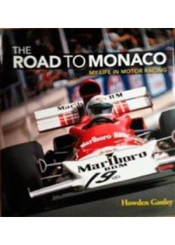 THE ROAD TO MONACO : MY LIFE IN MOTOR RACING