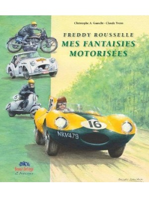 FREDDY ROUSSELLE MES FANTAISIES MOTORISEES