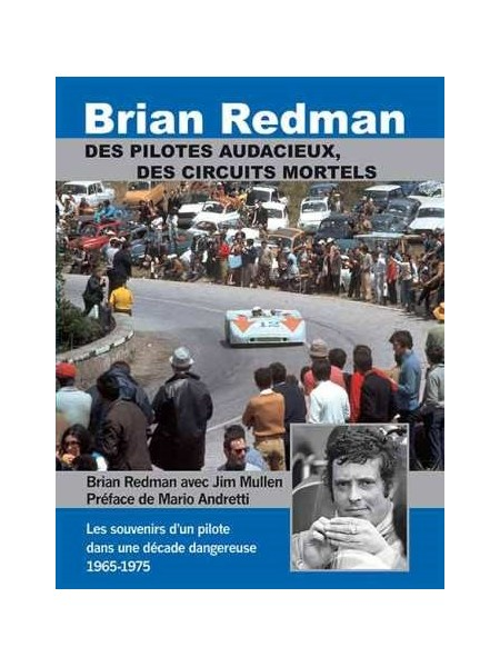 BRIAN REDMAN, DES PILOTES AUDACIEUX, DES CIRCUITS MORTELS