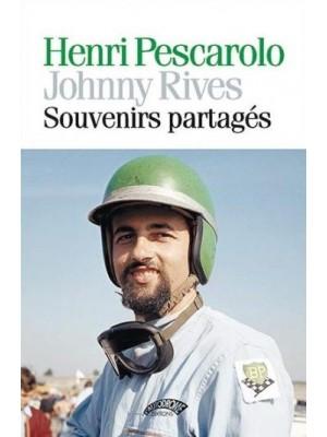 HENRI PESCAROLO JOHNNY RIVES SOUVENIRS PARTAGES
