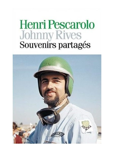 HENRI PESCAROLO JOHNNY RIVES SOUVENIRS PARTAGES