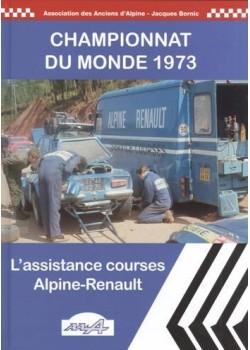 CHAMPIONNAT DU MONDE 1973 - L'ASSISTANCE COURSES ALPINE-RENAULT