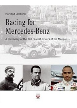 RACING FOR MERCEDES-BENZ - A DICTIONNARY OF THE 240 FASTESTS DRIVERS