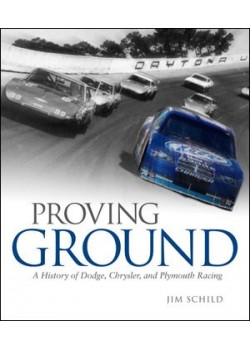 PROVING GROUND A HISTORY OF DODGE CHRYSLER PLYMOUTH RACING