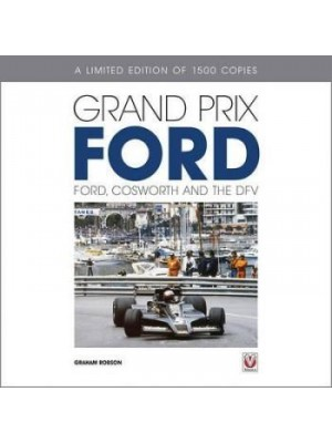 GRAND PRIX FORD : FORD, COSWORTH AND THE DFV