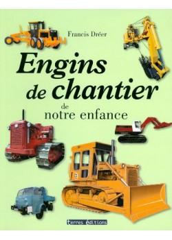 ENGINS DE CHANTIER DE NOTRE ENFANCE