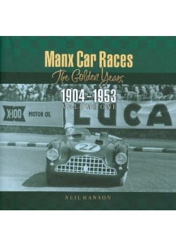 MANX  CAR RACES : THE GOLDEN YEARS 1904-1953